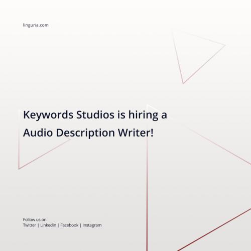 Keywords Studios is hiring a Audio Description Writer!